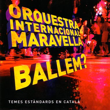 'Ballem?' - Disc estandards en català de l'Orquestra Maravella